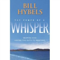 Discuss and Win a Free Copy of The Power of a Whisper by @BillHybels