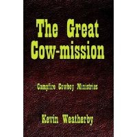 Win a Copy of The Great Cow-mission by Kevin Weatherby of @CowboyMinistry