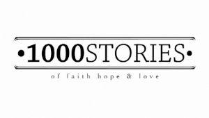1000 stories of faith, hope, love