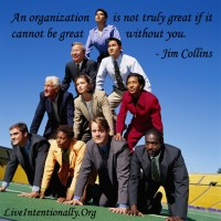 Jim Collins - An organization is not truly great if it cannot be great without you